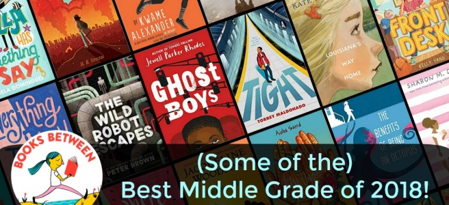 Some Of The Best Middle Grade Books Of 2018 Books Between Episode
