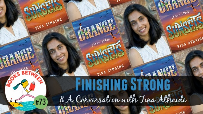 Finishing Strong & A Conversation with Tina Athaide: Books