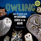 Cover of Mark Wilson's book, OWLING, linked to the book's p[age on the publisher's web site, https://www.storey.com/books/owling/